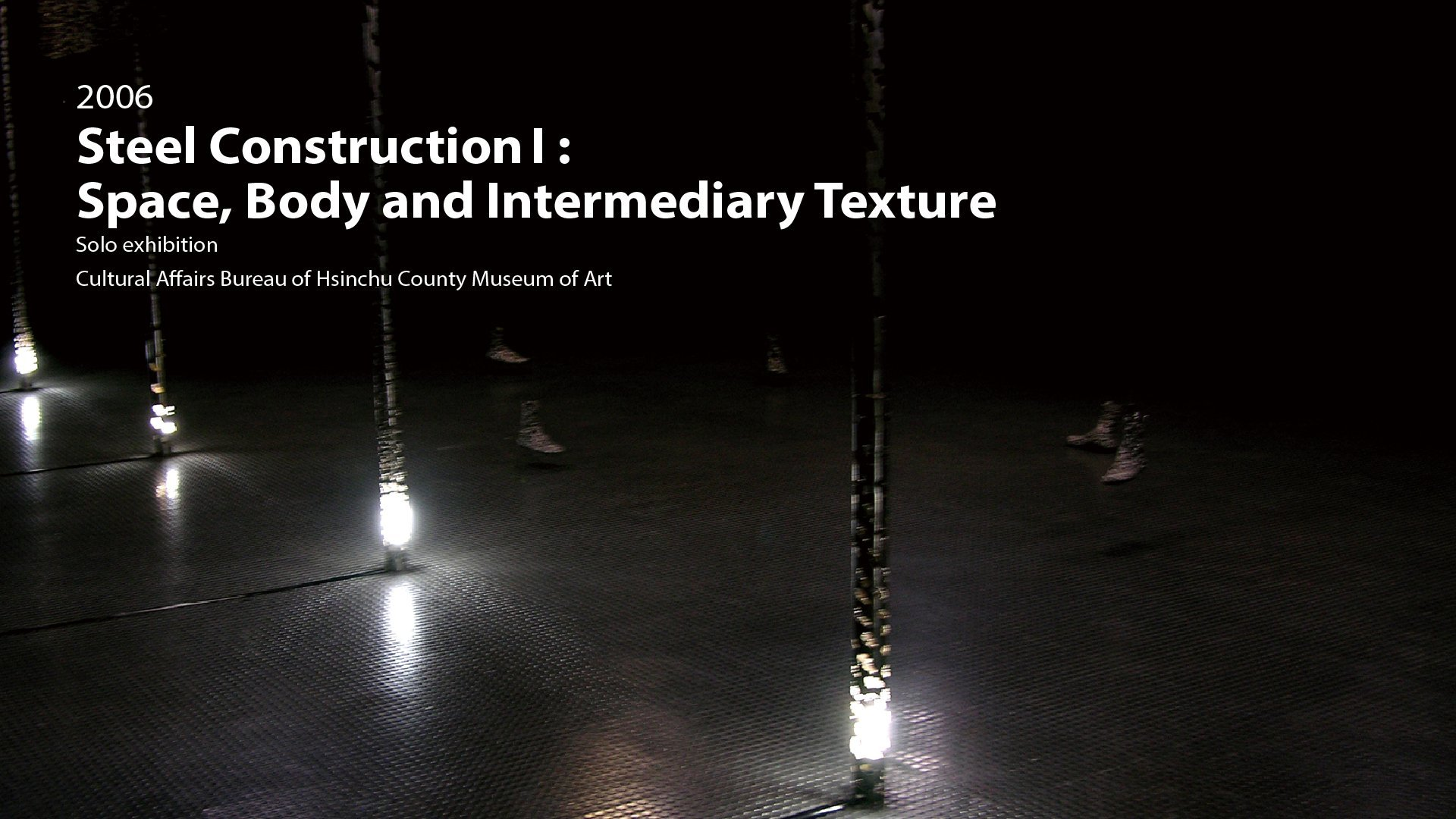 2006|Steel Construction I: Space, Body, and Intermediary Texture -
