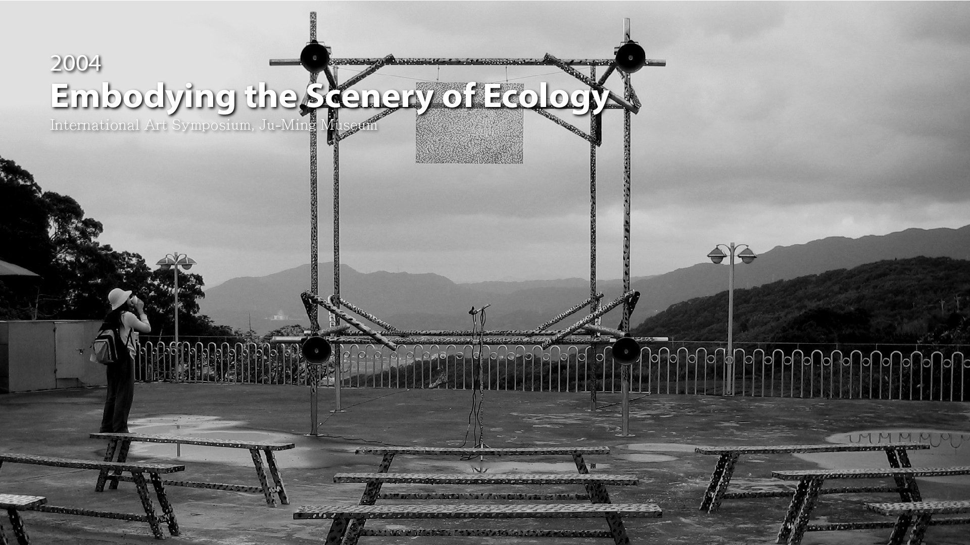 2004|Embodying the Scenery of Ecology -