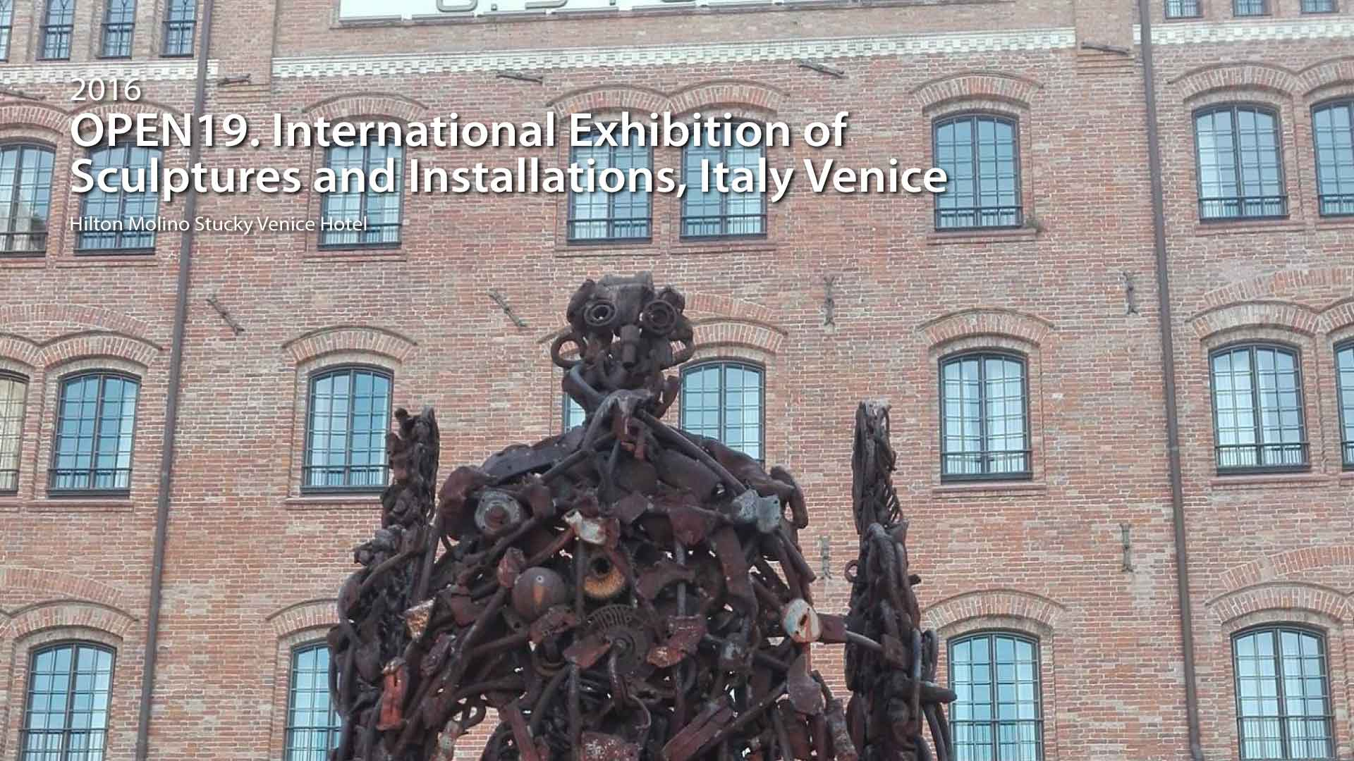 2016|OPEN19. International Exhibition of  Sculptures and Installations, Italy Venice -